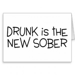 Drunk The New Sober Greeting Cards