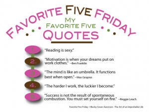 What are your favorite five quotes? Share your inspiration by dropping ...