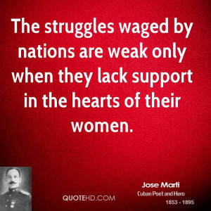 ... are weak only when they lack support in the hearts of their women