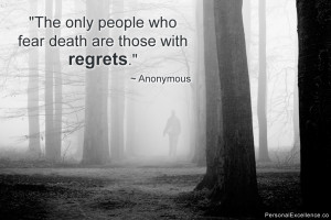"""Inspirational Quote: """"The only people who fear death are those with ..."""