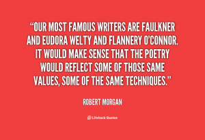 Welty and Flannery O'Connor. ... Robert Morgan at Lifehack Quotes ...