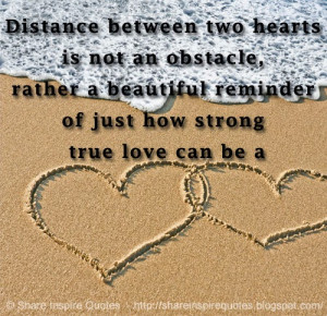 Distance between two hearts is not an obstacle rather a beautiful