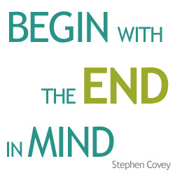 Begin with the End in Mind Quotes
