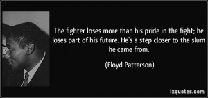 The fighter loses more than his pride in the fight; he loses part of ...