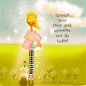 Sparkle fairy dust quote via www.Facebook.com/PrincessSassyPantsCo