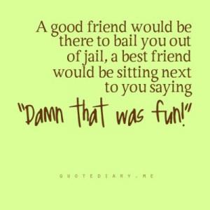 best friend, friends, good friend, quote