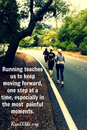 ... forward, one step at a time, especially in the most painful moments