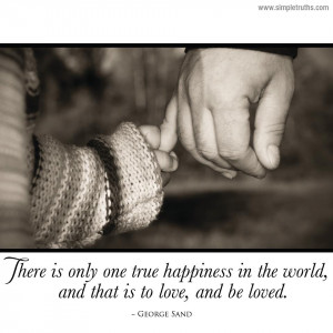 happy quotes and happiness Quotes : Is to Love and be Loved