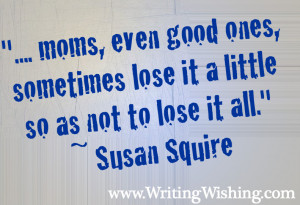 Mom quote by Susan Squire