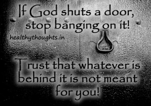 thought for the day quotes of the day If God shuts a door stop banging ...