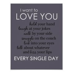 Want to Love You Every Single Day Poster | Wall Art | Couples ...