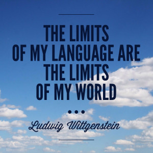 Language learning quote: The limits of my language are the limits of ...