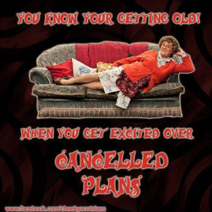 Cancelled Plans!!