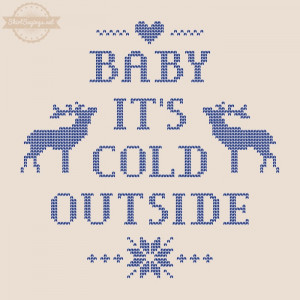 Baby It's Cold Outside shirt saying with blue sweater stitch ...