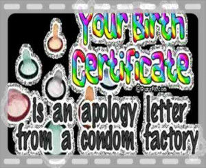 ... Certificate Is an Apology Letter From a Condom Factory ~ Insult Quote