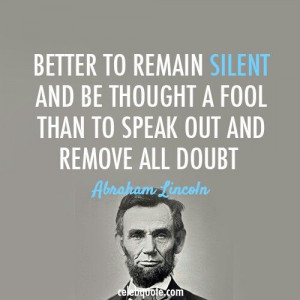 Abraham Lincoln--My dad used to say this; another quote he stole from ...