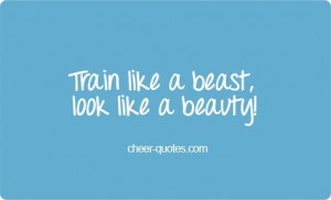 Cheer Quotes / Train like a beast, look like a beauty! #cheerquotes # ...