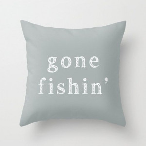 Gone Fishing Quote Pillow Cover, nautical decor, fishing gray ...