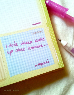 Don't Wanna Wake Up Alone Anymore ~ Love Quote