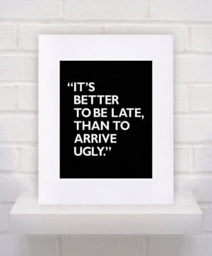 ... , Funny Quotes, True, Being Late Quotes, Art Better, Cottages Quotes