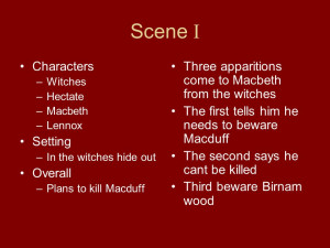 ... out Overall –Plans to kill Macduff Three apparitions come to Macbet