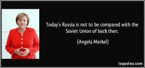 Today's Russia is not to be compared with the Soviet Union of back ...