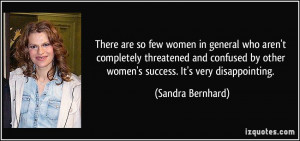 ... confused by other women's success. It's very disappointing. - Sandra