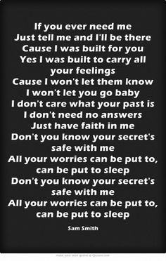 Safe With Me - Sam Smith. Not only is his voice ahhhhhhmazing but I'm ...