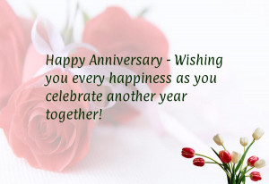 Happy Anniversary - Wishing you every happiness as you celebrate ...