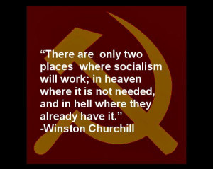 There are two places only where socialism will work; in heaven where ...