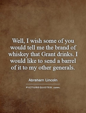Abraham Lincoln Quotes Whiskey Quotes