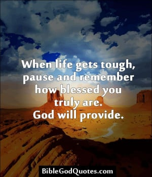 When life gets tough, pause and remember how blessed you truly are ...