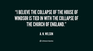quote-A.-N.-Wilson-i-believe-the-collapse-of-the-house-36367.png