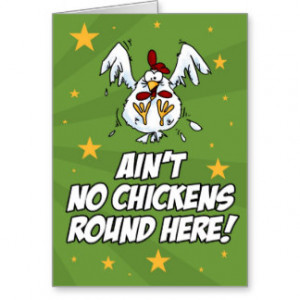 Ain't No Chickens Round Here Greeting Card