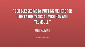 quote-Ernie-Harwell-god-blessed-me-by-putting-me-here-229276.png