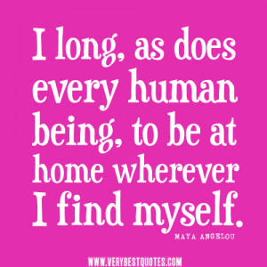quotes, home quotes, I long, as does every human being, to be at home ...