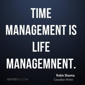 Time management is life managemnent.