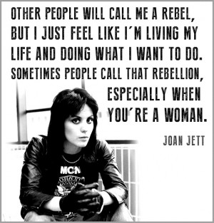 Joan Jett on Being a Rebel | Quote
