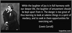 laughter of joy is in full harmony with our deeper life, the laughter ...