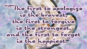 ... first to forgive wallpaper The First to Apologize, Forgive, Forget