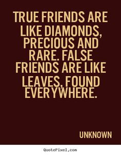 picture quote about friendship - True friends are like diamonds ...