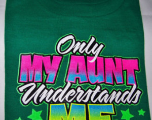 ONLY MY AUNT Understands, Nephew, N iece,Very Funny Baby's T shirt ...