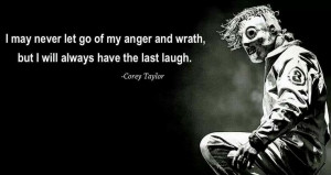 Music Inspiration, Corey Taylors Quotes, Band Quotes, Slipknot Quotes ...