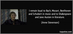 remain loyal to Bach, Mozart, Beethoven and Schubert in music and to ...