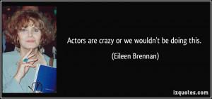 Eileen Brennan Quote