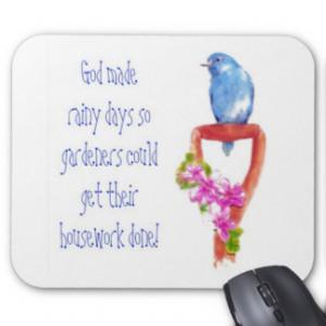 Funny Gardening Quote Bluebird Mousepad