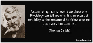 stammering man is never a worthless one. Physiology can tell you why ...
