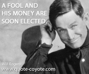 Will Rogers: I bet after seeing us, George Washington would sue us for ...