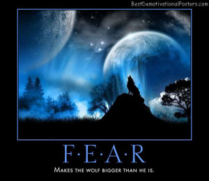 fear makes the wolf bigger than he is