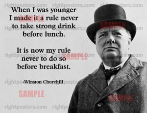 Winston Churchill Drinking Quote Poster